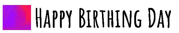 Happy Birthing Day Logo